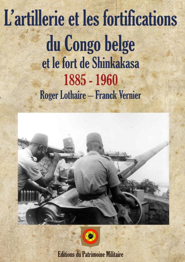 L'artillerie et les fortifications du Congo belge 1885 - 1960